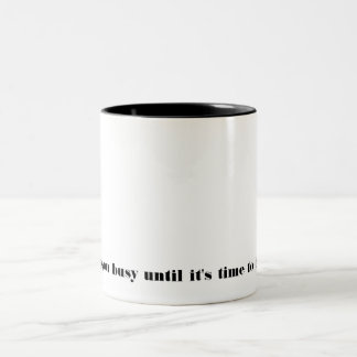 Coffee keeps you busy 'til it's time to drink wine mugs