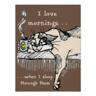 Coffee Kitty is NOT a morning cat ahem person Posters