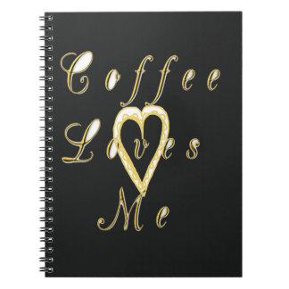 Coffee love me. notebook