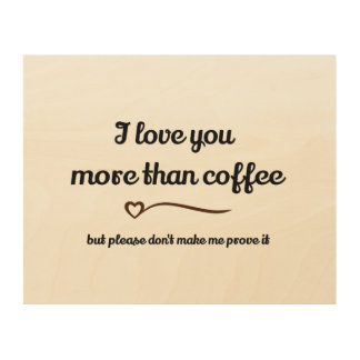 Coffee Love Wooden Sign