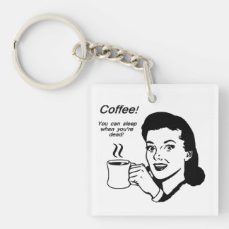 Coffee Lover Funny Square (single-sided) Keychain