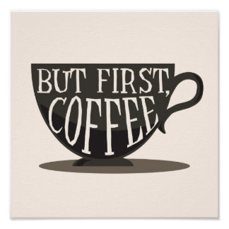 Coffee Lovers But First, Coffee Quote Print