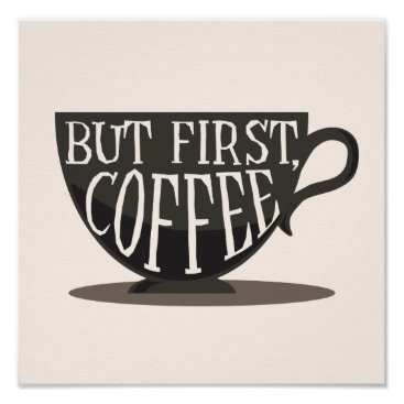 Coffee Themed Coffee Lovers But First, Coffee Quote Print