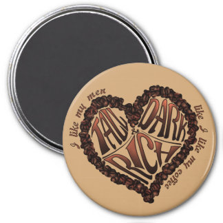 Coffee Lover's - Tall Dark & Rich Magnet