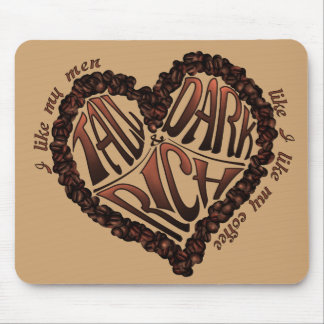 Coffee Lover's - Tall Dark & Rich Mouse Pad