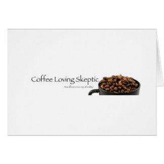 Coffee Loving Skeptic stuff! Card
