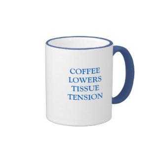 COFFEE LOWERS TISSUE TENSION RINGER COFFEE MUG