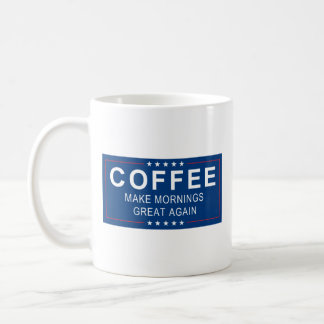 COFFEE – Make Mornings Great Again Coffee Mug