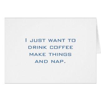 Coffee, Make, Nap Card