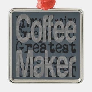 Coffee Maker Extraordinaire Metal Ornament
