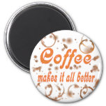 Coffee Makes It All Better Magnets