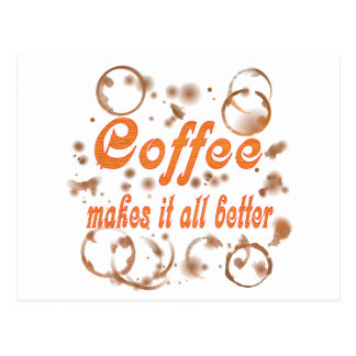 Coffee Makes It All Better Postcard