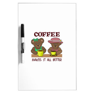 COFFEE MAKES IT BETTER Dry-Erase WHITEBOARD