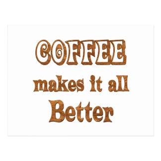 Coffee Makes It Better Postcard