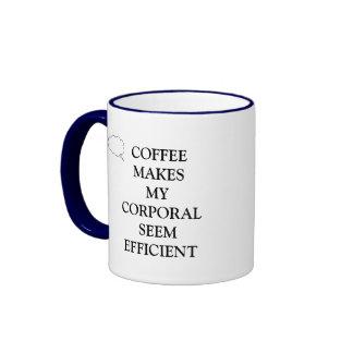COFFEE MAKES M CORPORAL SEEM EFFICIENT RINGER COFFEE MUG