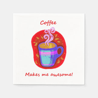 """""""Coffee makes me Awesome"""" Fun Quote Coffee Lover Napkin"""