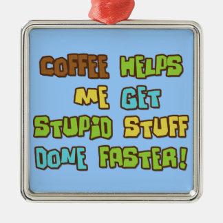 Coffee Makes Me Do Stupid Stuff Faster Christmas Ornaments