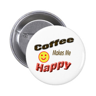 coffee makes me happy button