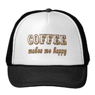 Coffee Makes Me Happy Hat