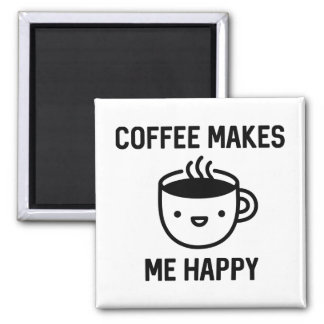 Coffee Makes Me Happy Magnet