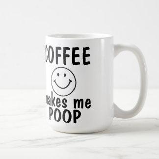 Coffee makes me poop, Birthday coffee Mug