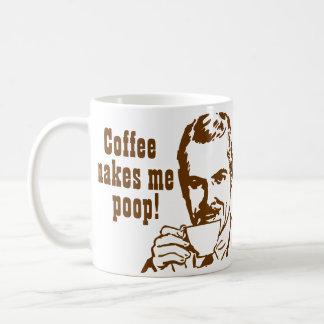 Coffee Makes Me Poop! Coffee Mug