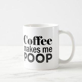 Coffee Makes me Poop funny mug