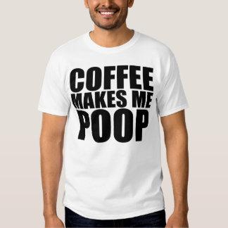 COFFEE MAKES ME POOP TEES