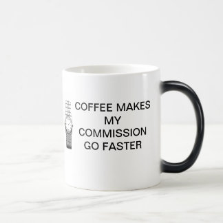 COFFEE MAKES MY COMMISSION GO FASTER COFFEE MUGS