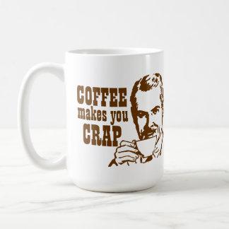 Coffee Makes You CRAP! Coffee Mug