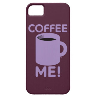 Coffee Me iPhone 5/5S Cover