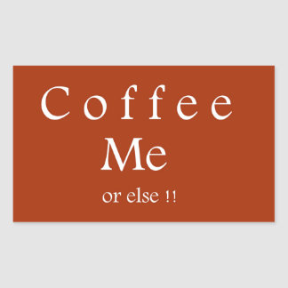 Coffee Me ! Humor Gifts by Sharles Stickers