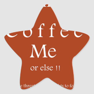 Coffee Me ! Humor Gifts by Sharles Star Stickers