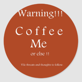Coffee Me ! Humor Gifts by Sharles Sticker