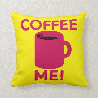 Coffee Me Throw Pillows