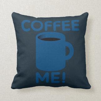 Coffee Me Pillows