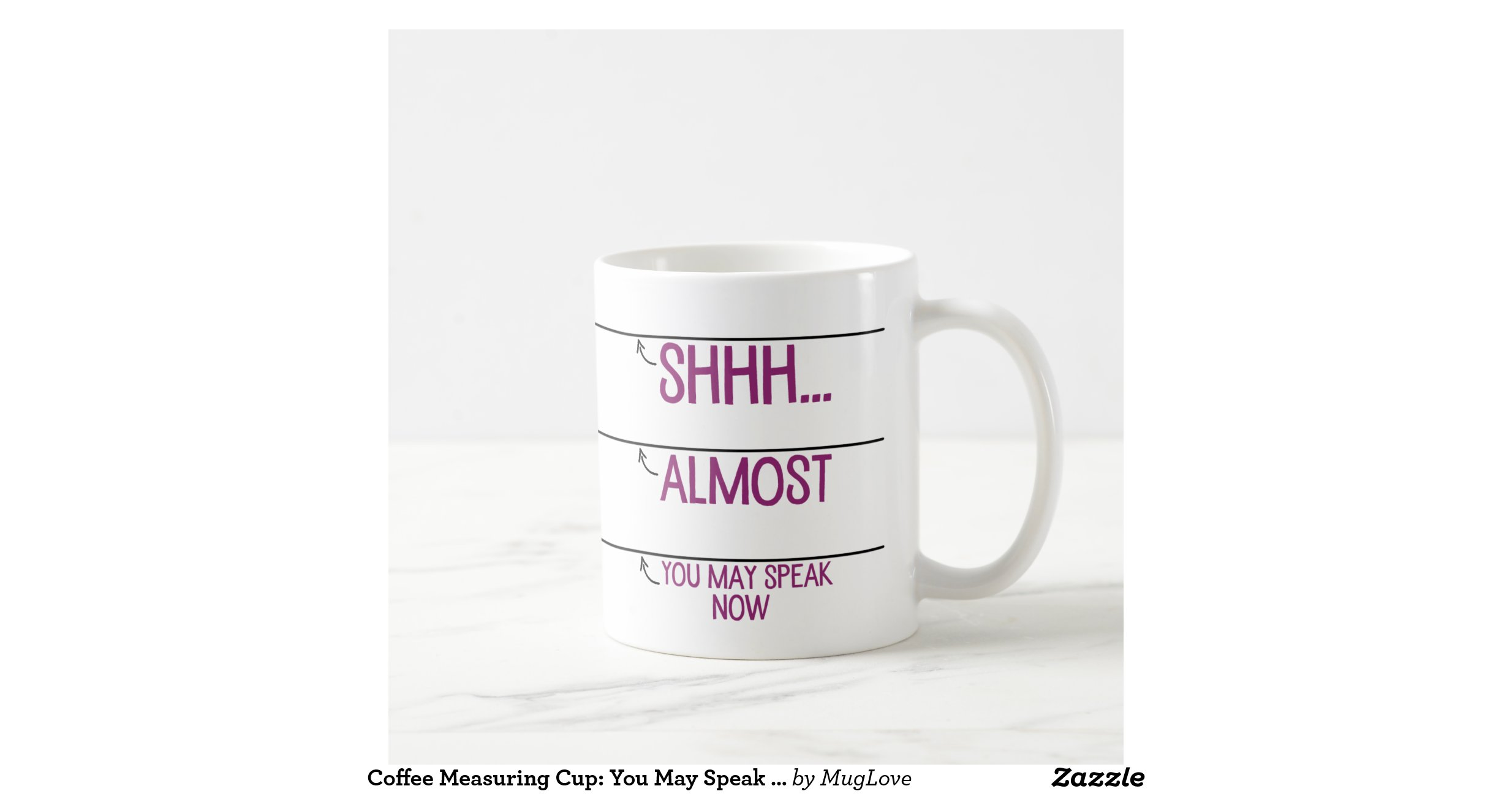 coffee_measuring_cup_you_may_speak_now_mug-r9a50068bc5f940dbbc95e9f63d1e2940_x7jgr_8byvr_1200 ...