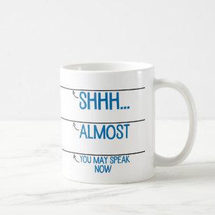 Coffee Measuring Cup You May Speak Now Mug