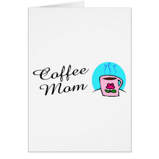 Coffee Mom Card