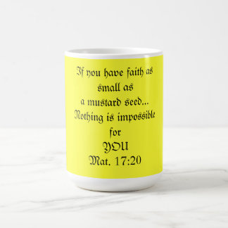 Coffee mu, Faith of a Mustard Seed Coffee Mug