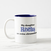 "Coffee Mug ""My daughter rocks an extra"