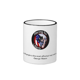 Coffee mug w/Racing for Liberty & Mason quote