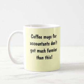 Coffee mugs for accountants....Double sided