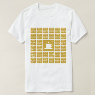 Coffee - Multilinguals T-Shirt