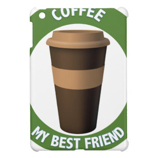 Coffee: My Best Friend Cover For The iPad Mini