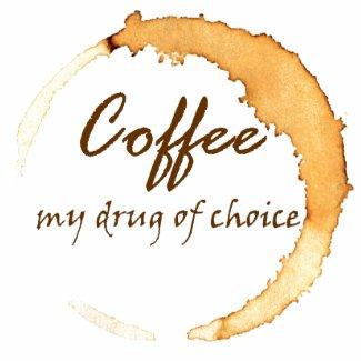 Coffee - My Drug of Choice shirt