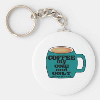 COFFEE - MY ONE AND ONLY - LOVE TO BE ME KEYCHAIN
