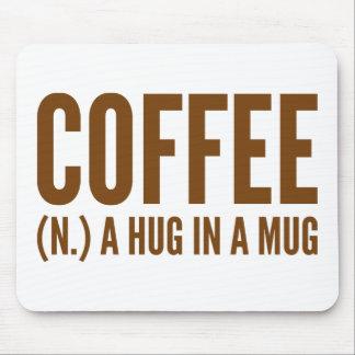 Coffee (N.) A Hug In A Mug Mouse Pad