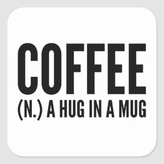 Coffee (N.) A Hug In A Mug Square Sticker