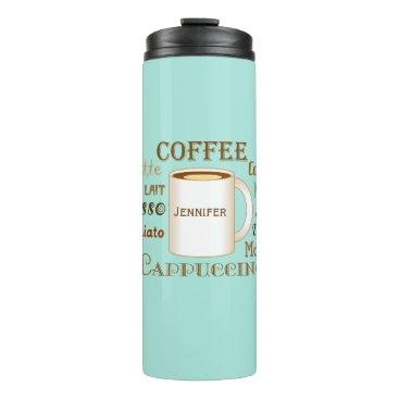 Coffee Themed Coffee Names Aqua Personalized Thermal Tumbler